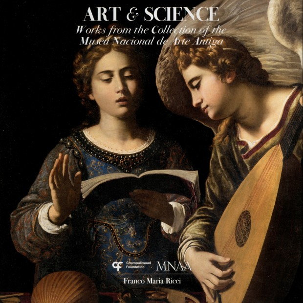ART AND SCIENCE. Works from the Collection of the Museu Nacional de Arte Antiga